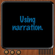Using Narration