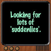 Looking for lots of suddenlies