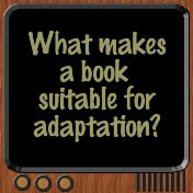 What makes a book suitable for adaptation?